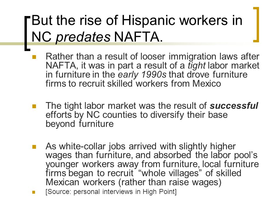But the rise of Hispanic workers in NC predates NAFTA.