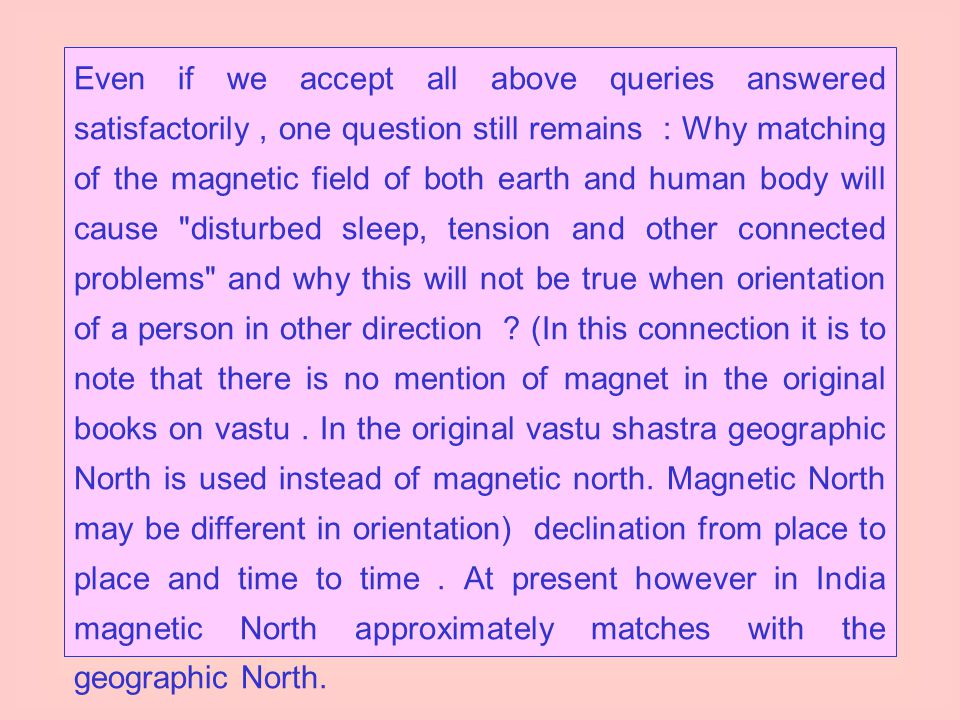 2. Cause-and-effect relationship Vastu rules are primarily based on