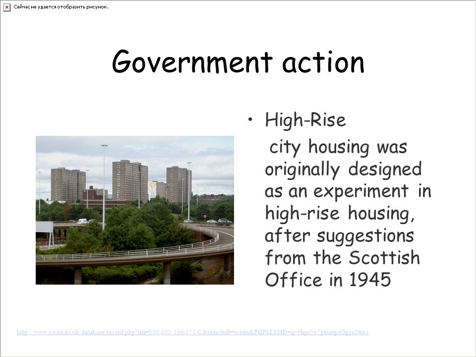 Government action High-Rise city housing was originally designed as an experiment in high-rise housing, after suggestions from the Scottish Office in 1945 http://www.scran.ac.uk/database/record.php usi=000-000-196-172-C&searchdb=scran&PHPSESSID=qv6hpr5o7gaueipo0ipjo0tnt4