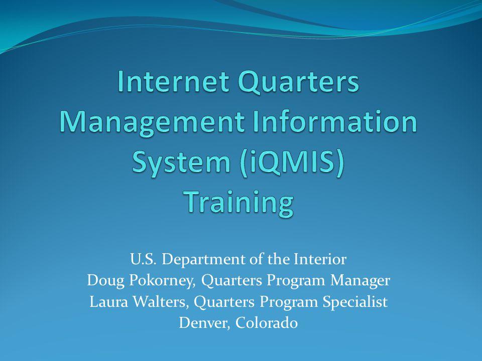 U.S. Department of the Interior Doug Pokorney, Quarters Program Manager Laura Walters, Quarters Program Specialist Denver, Colorado