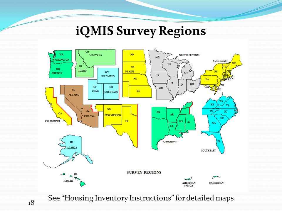 iQMIS Survey Regions See Housing Inventory Instructions for detailed maps 18