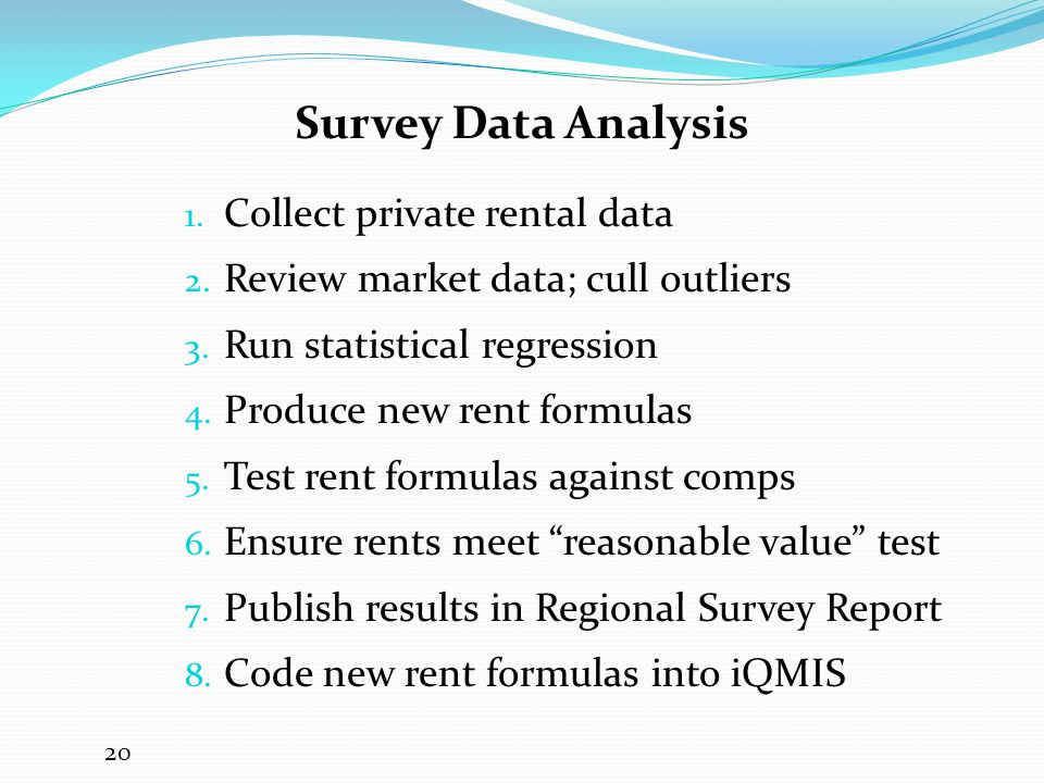 Survey Data Analysis 1.Collect private rental data 2.