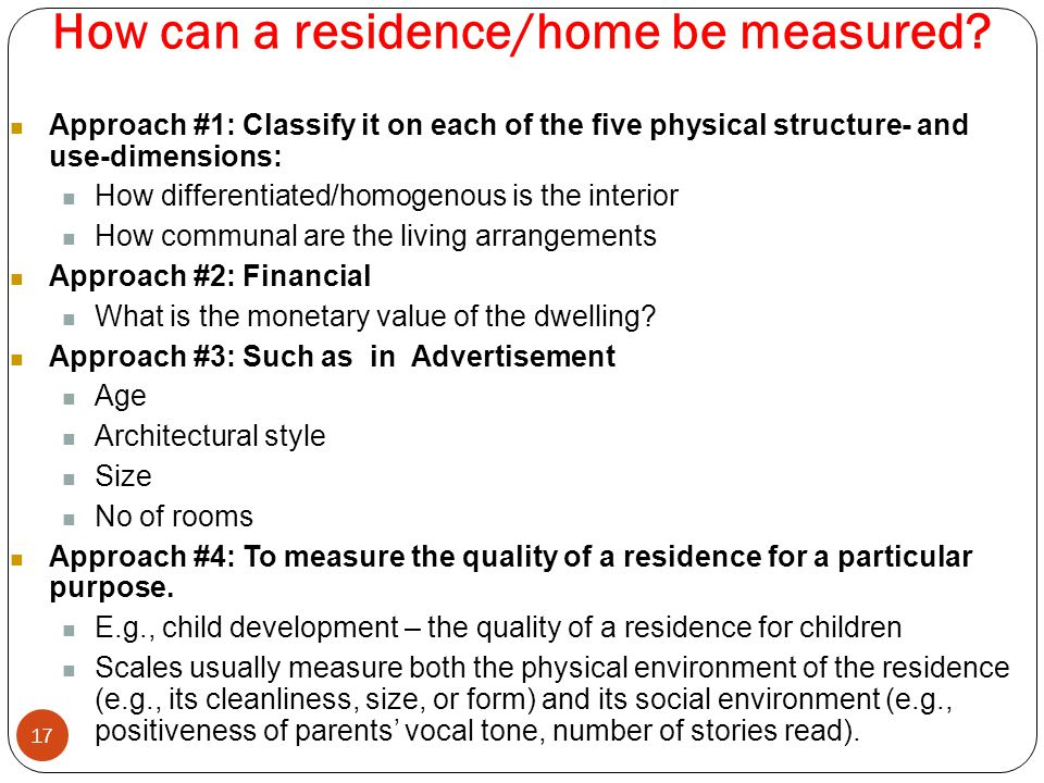 How can a residence/home be measured.