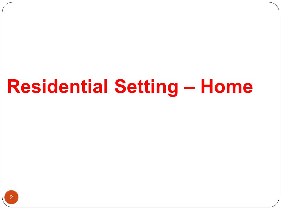 Residential Setting – Home 2