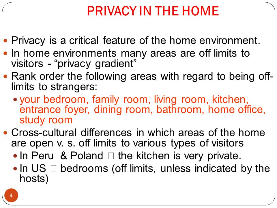 PRIVACY IN THE HOME 4 Privacy is a critical feature of the home environment.