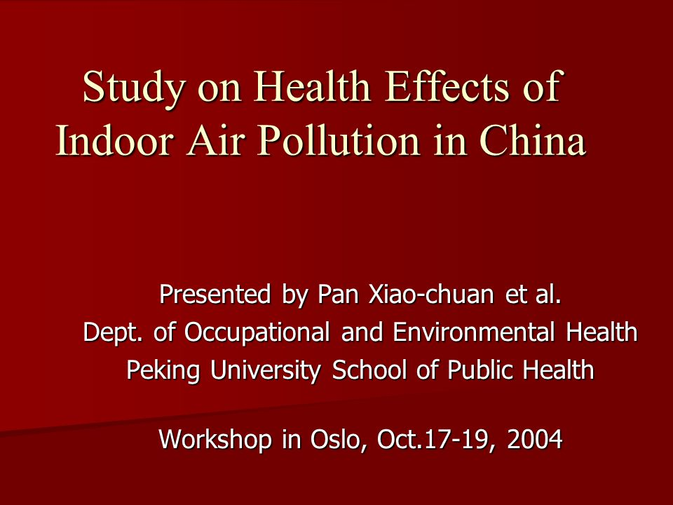 Study on Health Effects of Indoor Air Pollution in China Presented by Pan Xiao-chuan et al.