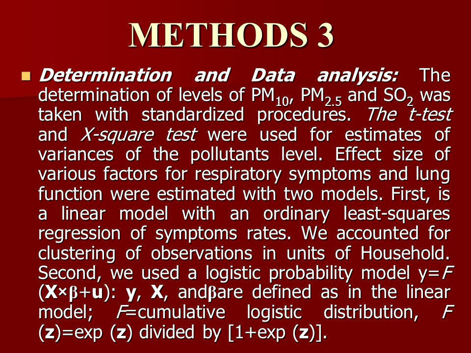 METHODS 3 Determination and Data analysis: The determination of levels of PM 10, PM 2.5 and SO 2 was taken with standardized procedures.