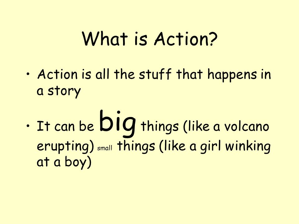What is Action.