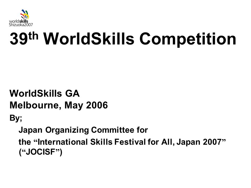 Global Skills Village in the Competition site cost of booth will be less expensive than 2005