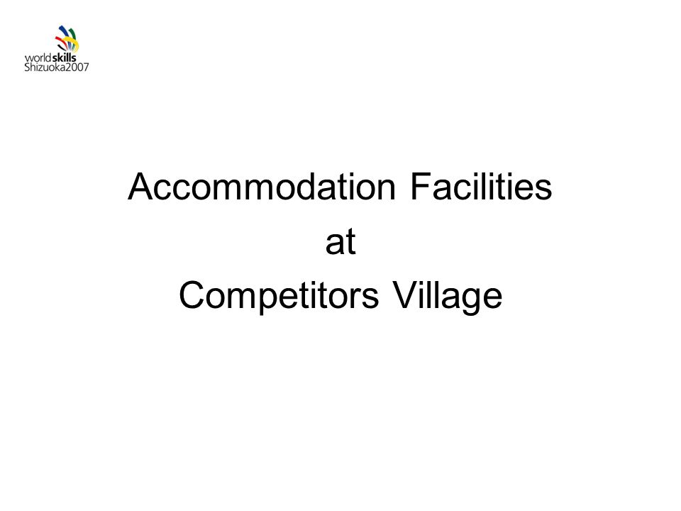 Accommodation Facilities at Competitors Village