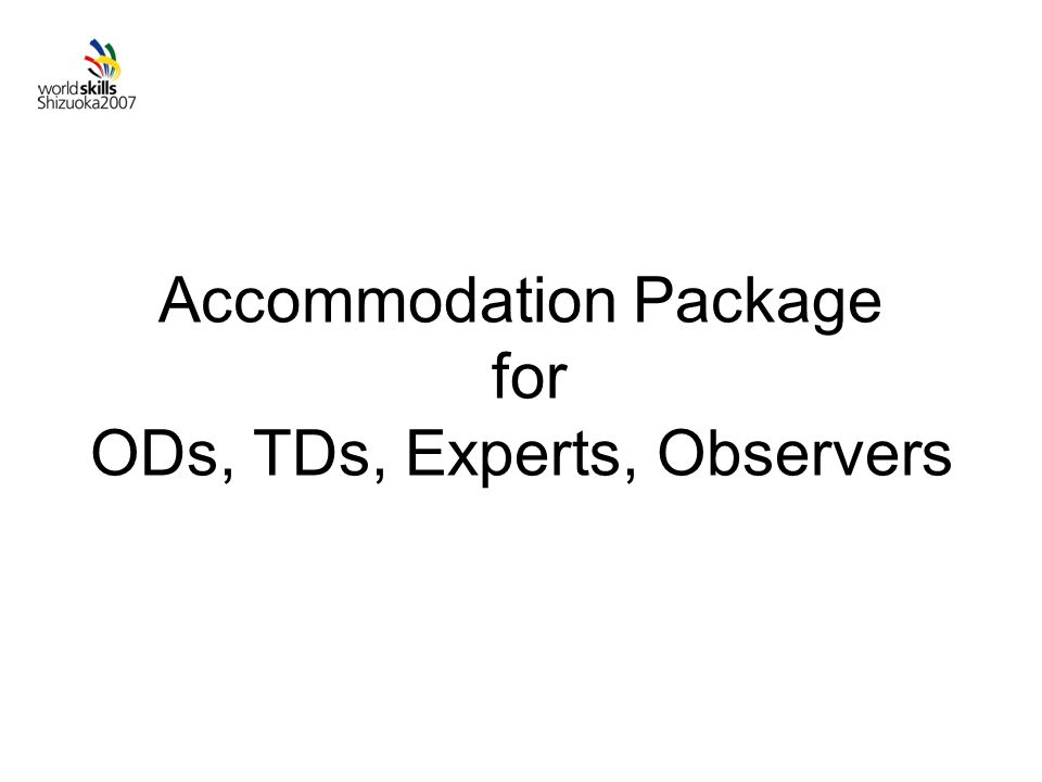 Accommodation Package for ODs, TDs, Experts, Observers