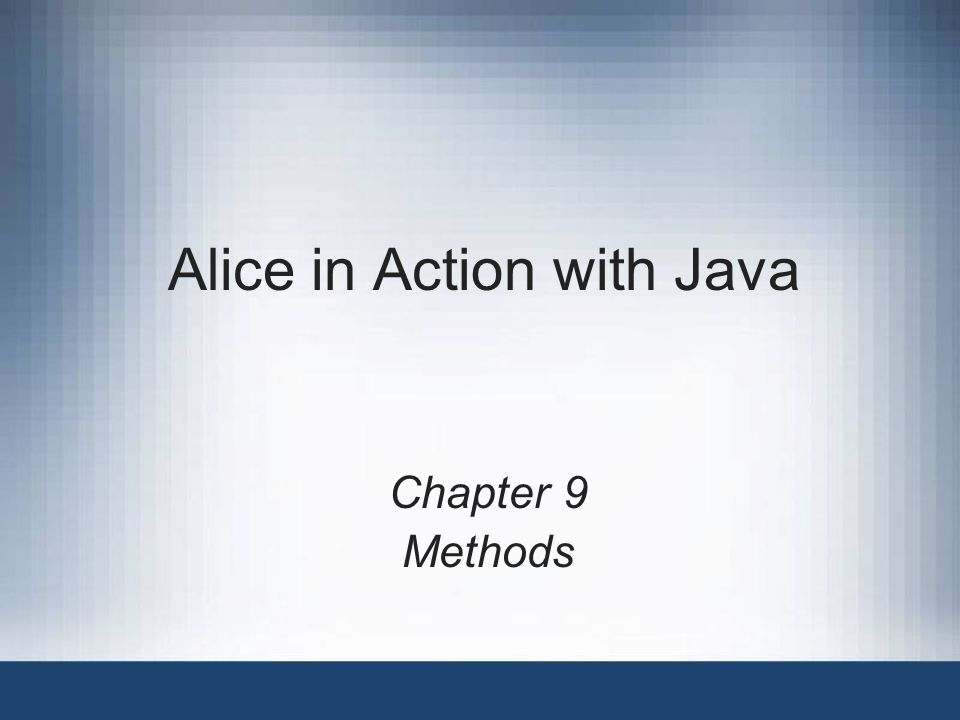 Alice in Action with Java Chapter 9 Methods