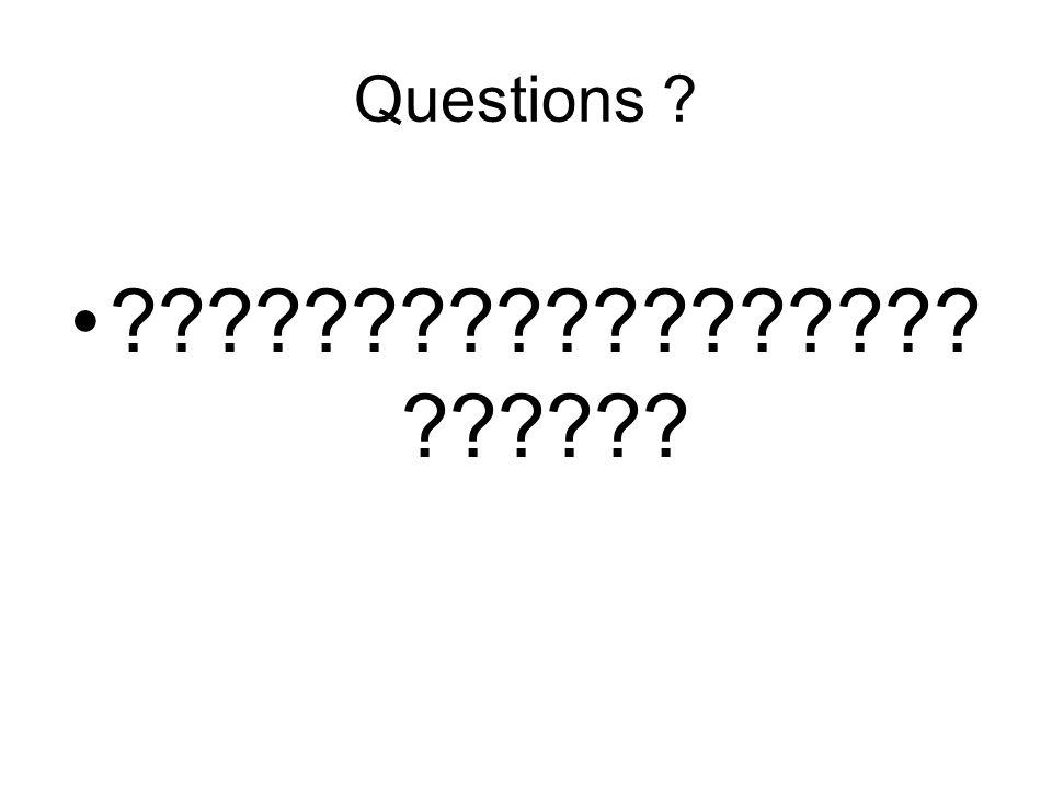 Questions ? ?????????????????? ??????