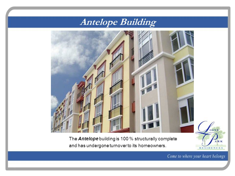 Antelope Building The Antelope building is 100 % structurally complete and has undergone turnover to its homeowners.