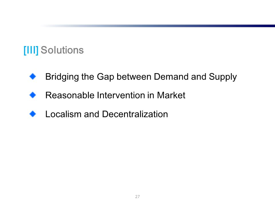 Bridging the Gap between Demand and Supply Reasonable Intervention in Market Localism and Decentralization 27 [III] Solutions