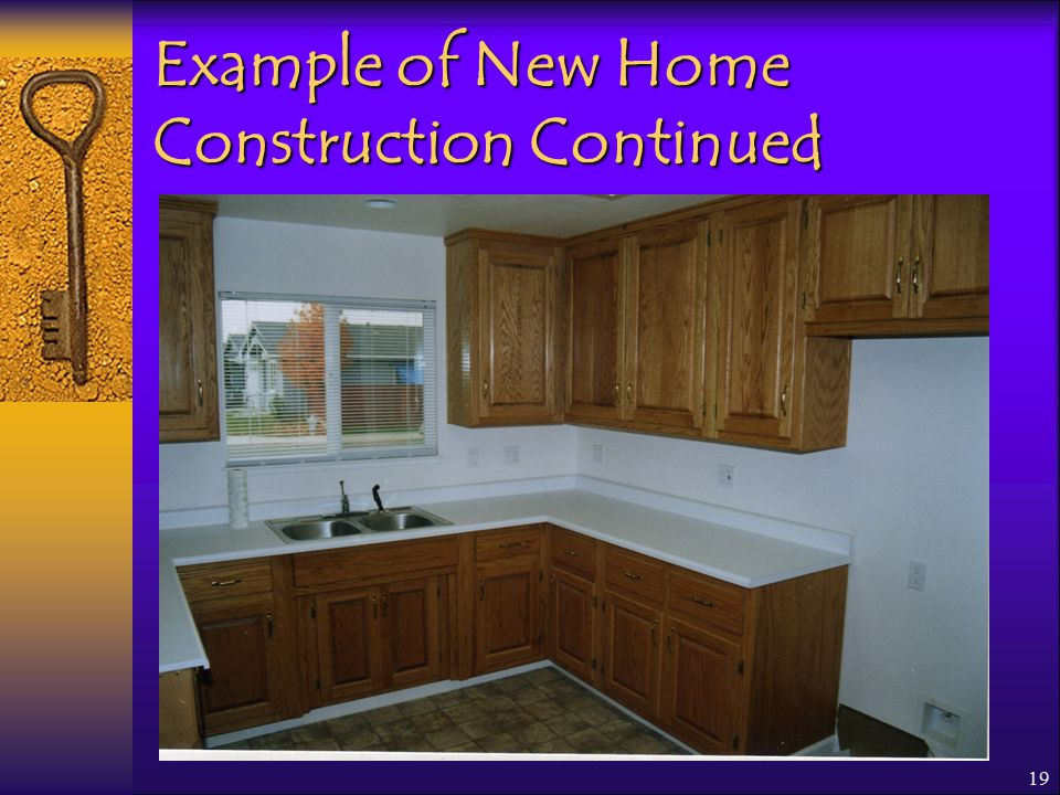 19 Example of New Home Construction Continued