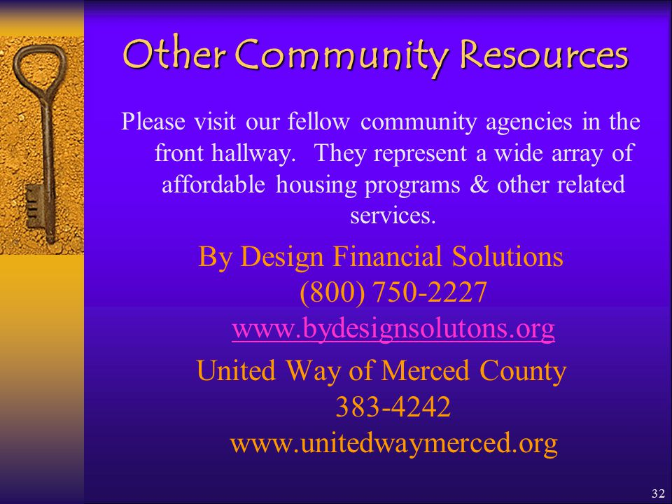 32 Other Community Resources Please visit our fellow community agencies in the front hallway.