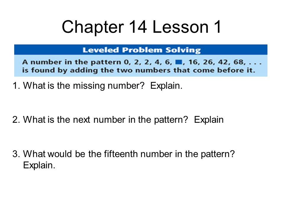 Chapter 14 Lesson 1 1.What is the missing number. Explain.