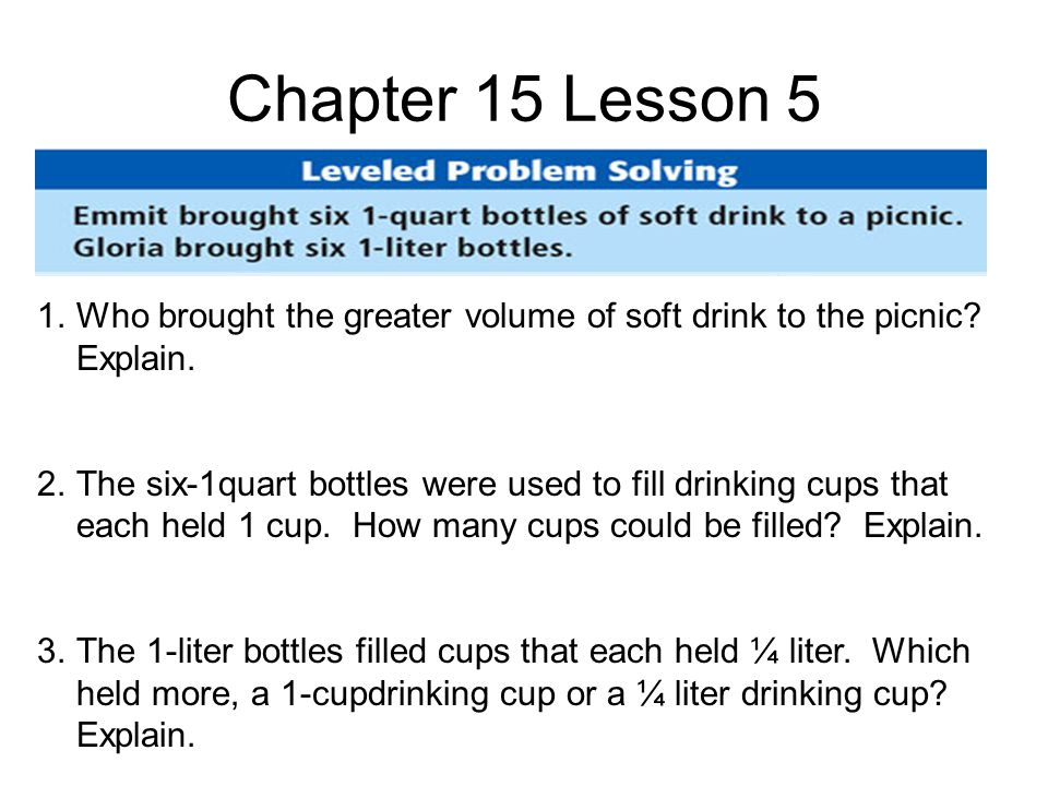 Chapter 15 Lesson 5 1.Who brought the greater volume of soft drink to the picnic.