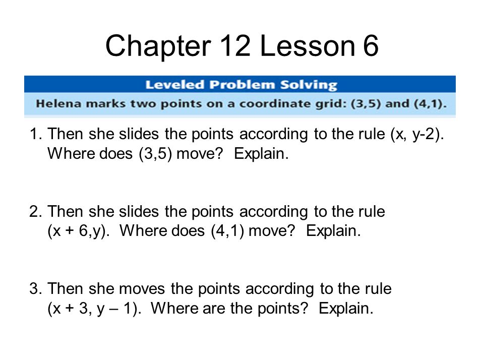 Chapter 12 Lesson 6 1.Then she slides the points according to the rule (x, y-2).
