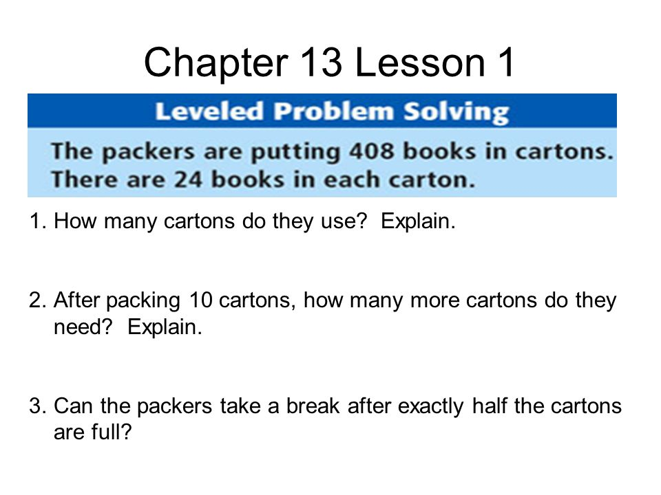 Chapter 13 Lesson 1 1.How many cartons do they use.