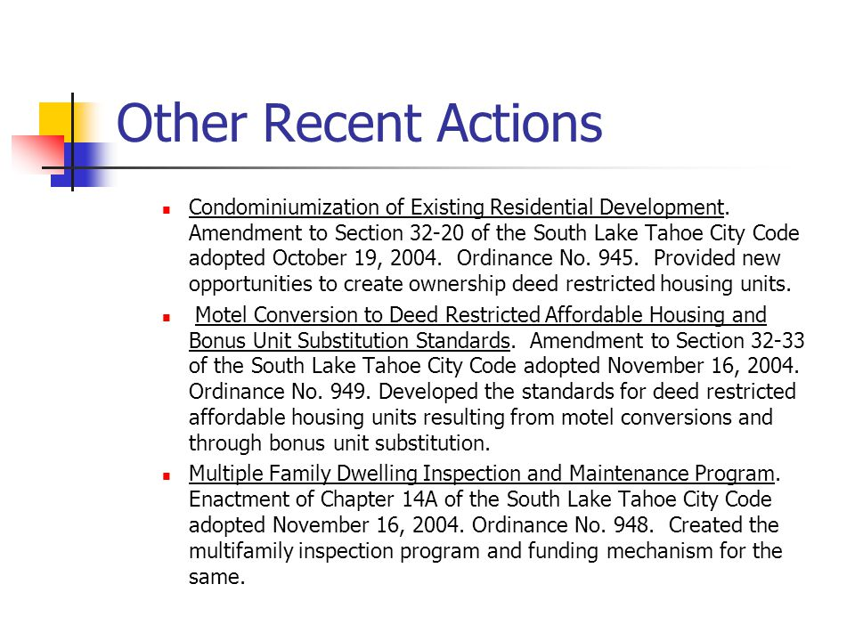 Other Recent Actions Condominiumization of Existing Residential Development.