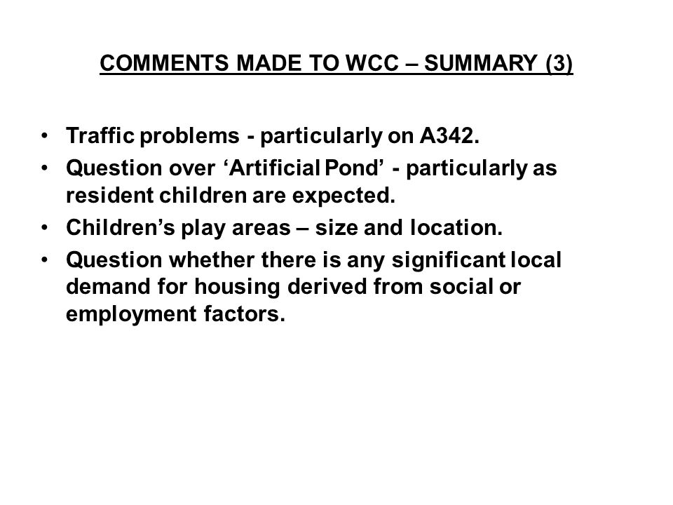 COMMENTS MADE TO WCC – SUMMARY (3) Traffic problems - particularly on A342.