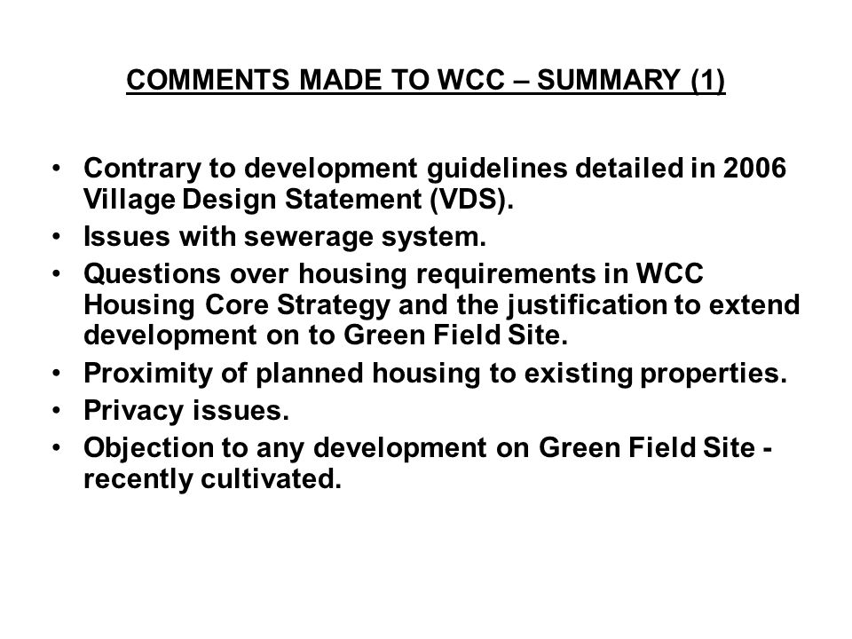 COMMENTS MADE TO WCC – SUMMARY (1) Contrary to development guidelines detailed in 2006 Village Design Statement (VDS).