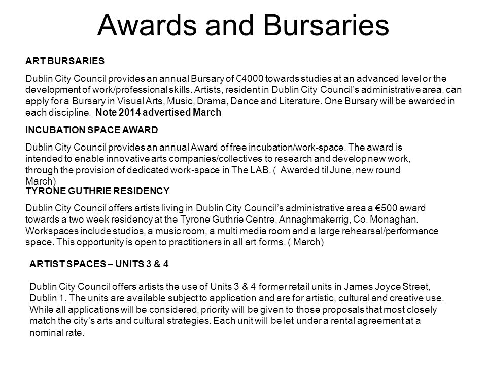 Awards and Bursaries INCUBATION SPACE AWARD Dublin City Council provides an annual Award of free incubation/work-space.