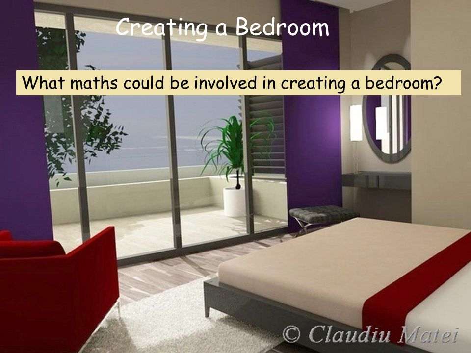 What maths could be involved in creating a bedroom? Creating a Bedroom