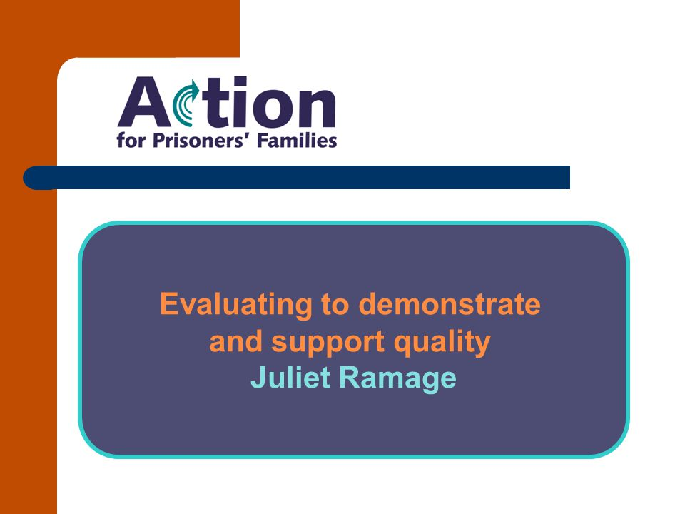 Evaluating to demonstrate and support quality Juliet Ramage