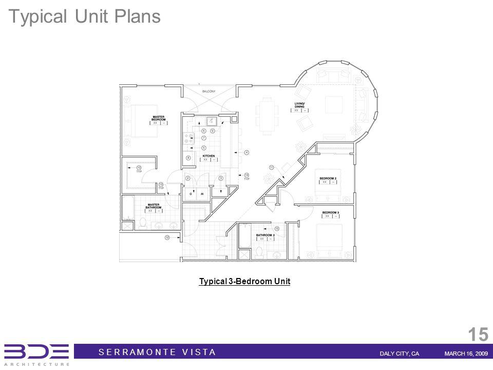 S E R R A M O N T E V I S T A DALY CITY, CAMARCH 16, 2009 15 Typical Unit Plans Typical 3-Bedroom Unit