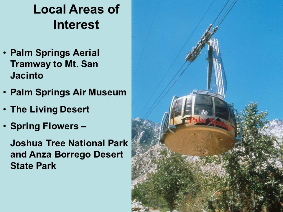Local Areas of Interest Palm Springs Aerial Tramway to Mt.