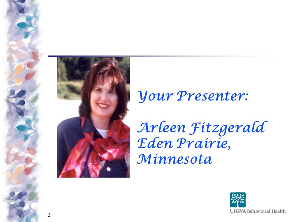2 Your Presenter: Arleen Fitzgerald Eden Prairie, Minnesota