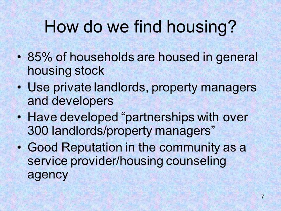7 How do we find housing.