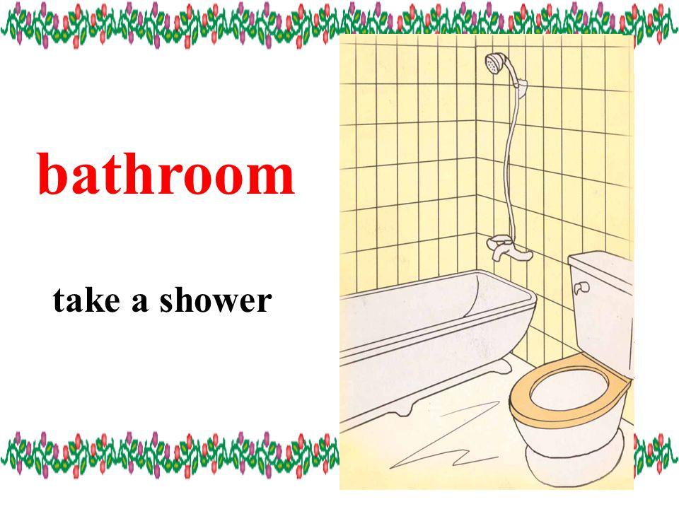 bathroom take a shower