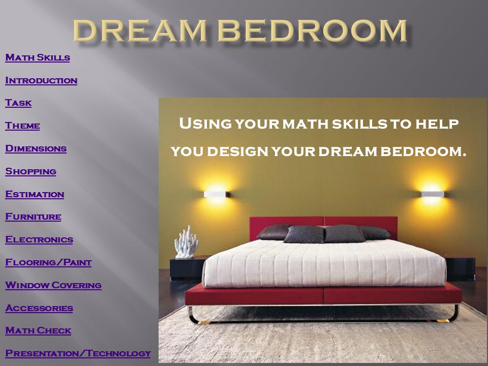 Each part of your design will involve you to work within one or more of the following math concepts.