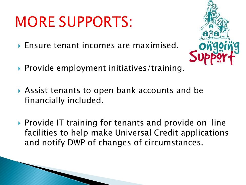  Ensure tenant incomes are maximised.  Provide employment initiatives/training.