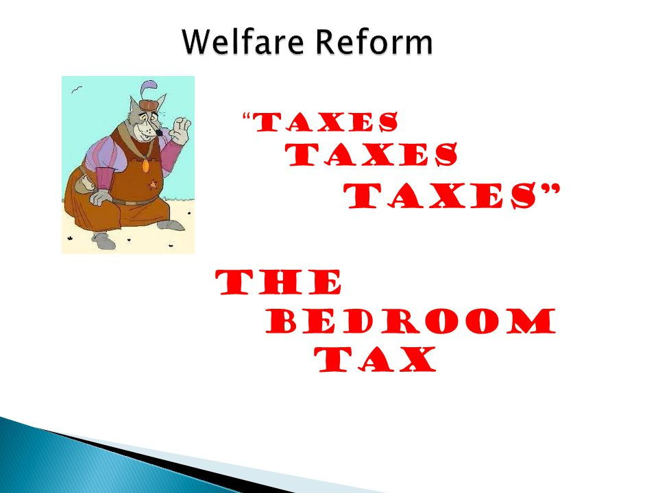 TAXES TAXES TAXES The Bedroom Tax