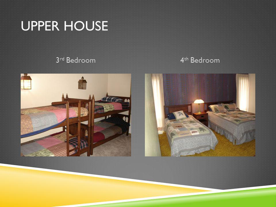 UPPER HOUSE 3 rd Bedroom4 th Bedroom