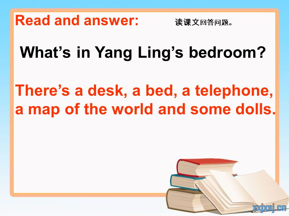 Read and answer: 读课文 回答问题。 What's in Yang Ling's bedroom.