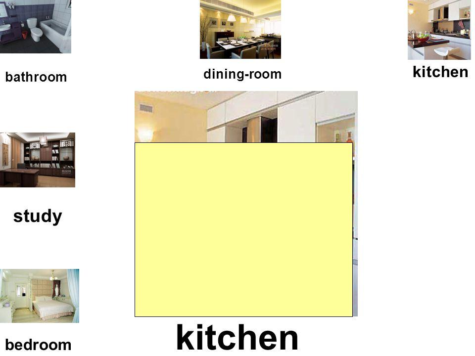 dining-room kitchen sitting-room bathroom study bedroom large big ( 近义词)