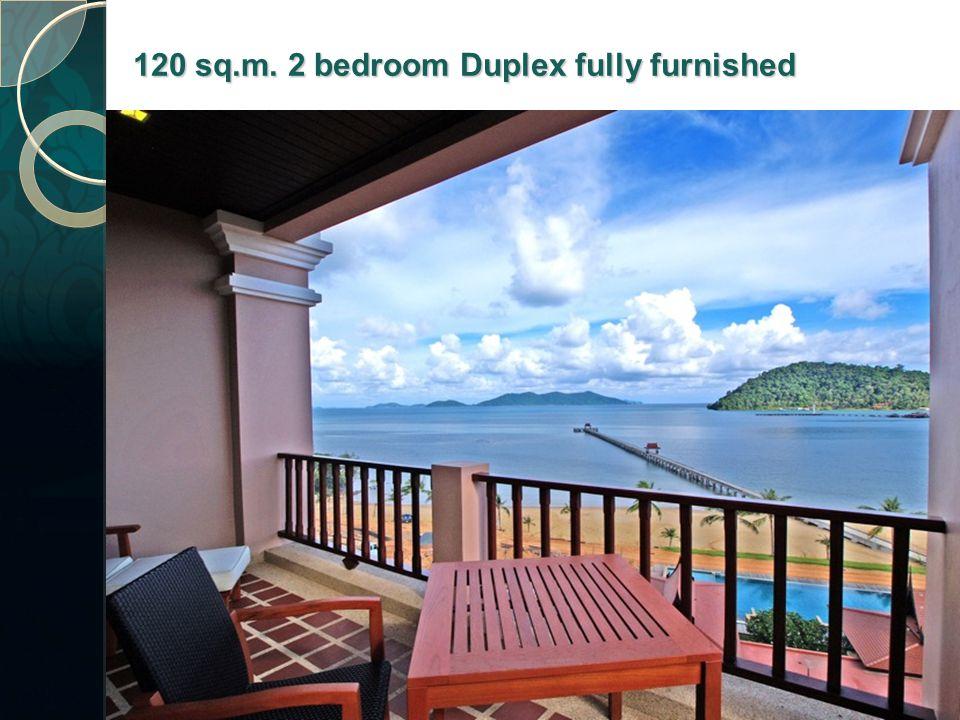 120 sq.m. 2 bedroom Duplex fully furnished