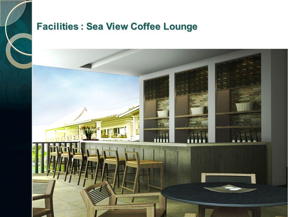 Facilities : Sea View Coffee Lounge
