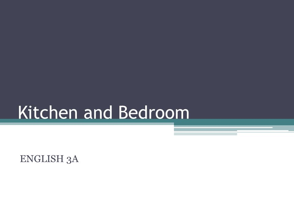 Kitchen and Bedroom ENGLISH 3A