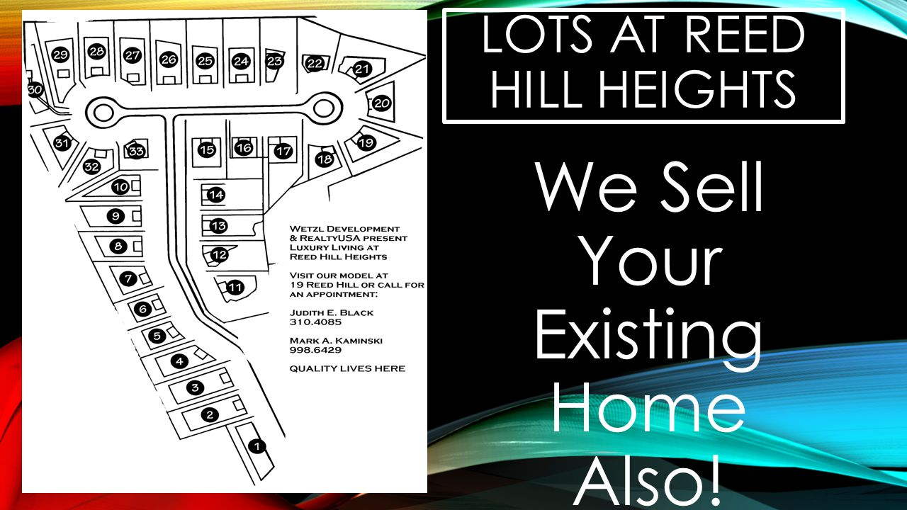 LOTS AT REED HILL HEIGHTS We Sell Your Existing Home Also!