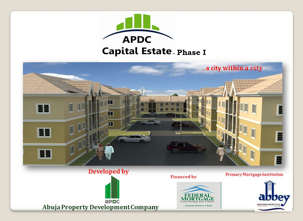 Developed by Abuja Property Development Company..a city within a city - Phase I Financed by Primary Mortgage Institution