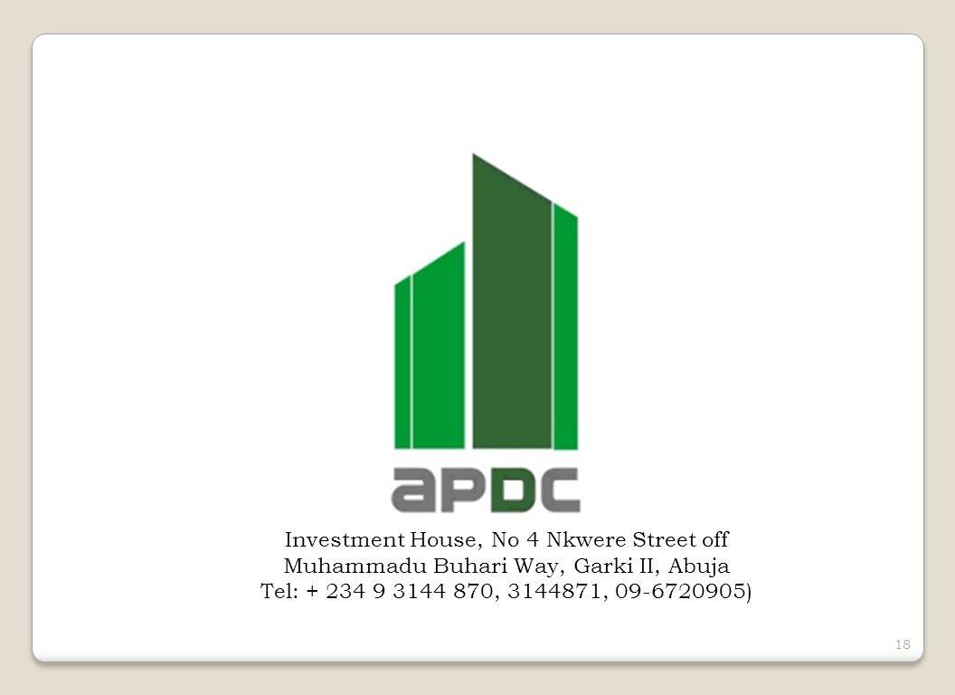 18 Investment House, No 4 Nkwere Street off Muhammadu Buhari Way, Garki II, Abuja Tel: + 234 9 3144 870, 3144871, 09-6720905)