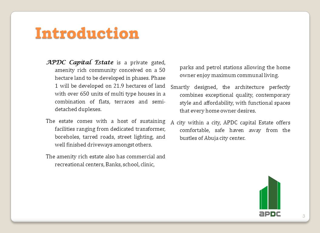 3 Introduction APDC Capital Estate is a private gated, amenity rich community conceived on a 50 hectare land to be developed in phases.