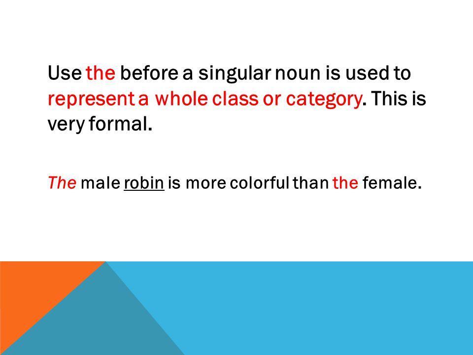 Use the when the noun is unique.